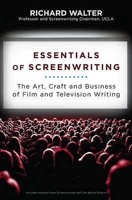 Essentials of Screenwriting By Walter, Richard